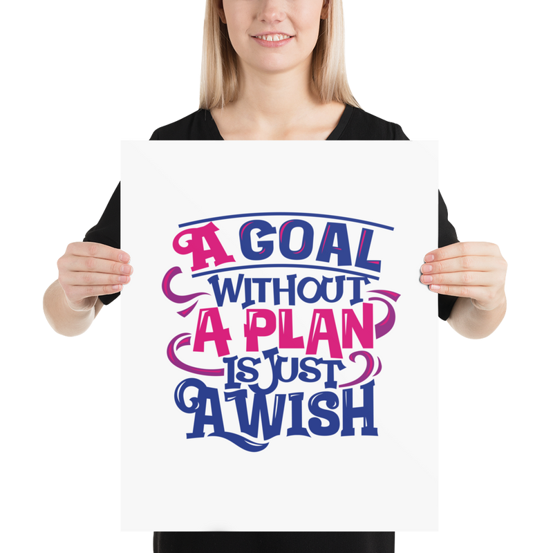 A Goal Without a Plan Is Just a Wish - Poster