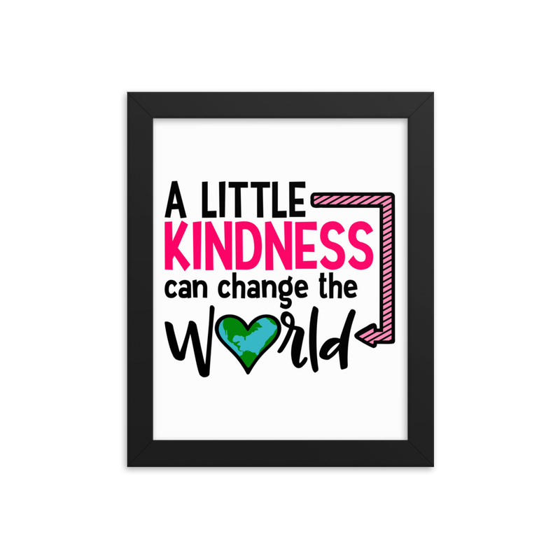 A Little Kindness Can Change the World - Pink - Framed Poster