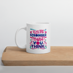 You're Stronger Than You Think - Coffee Mug