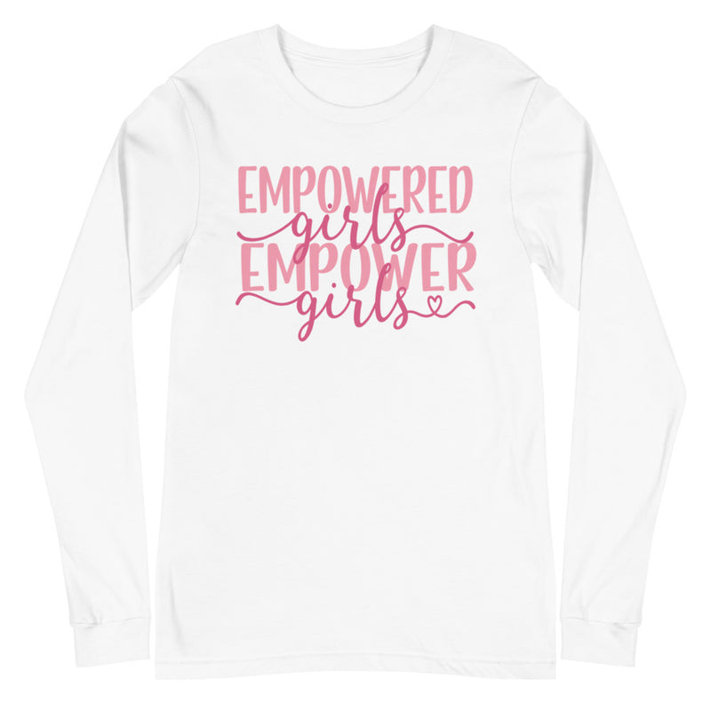 Empowered Girls Empower Girls - Long Sleeve T-Shirt