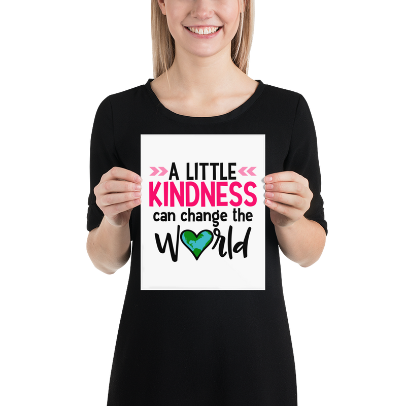 A Little Kindness Can Change the World - Pink - Poster