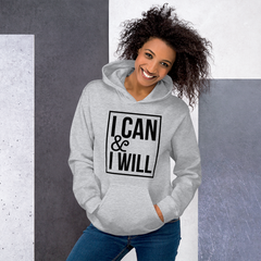 I Can & I Will - Hoodie