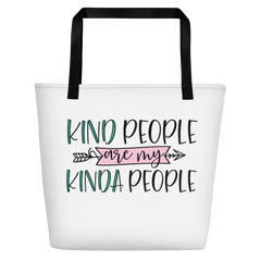 Kind People Are My Kinda People - Beach Bag
