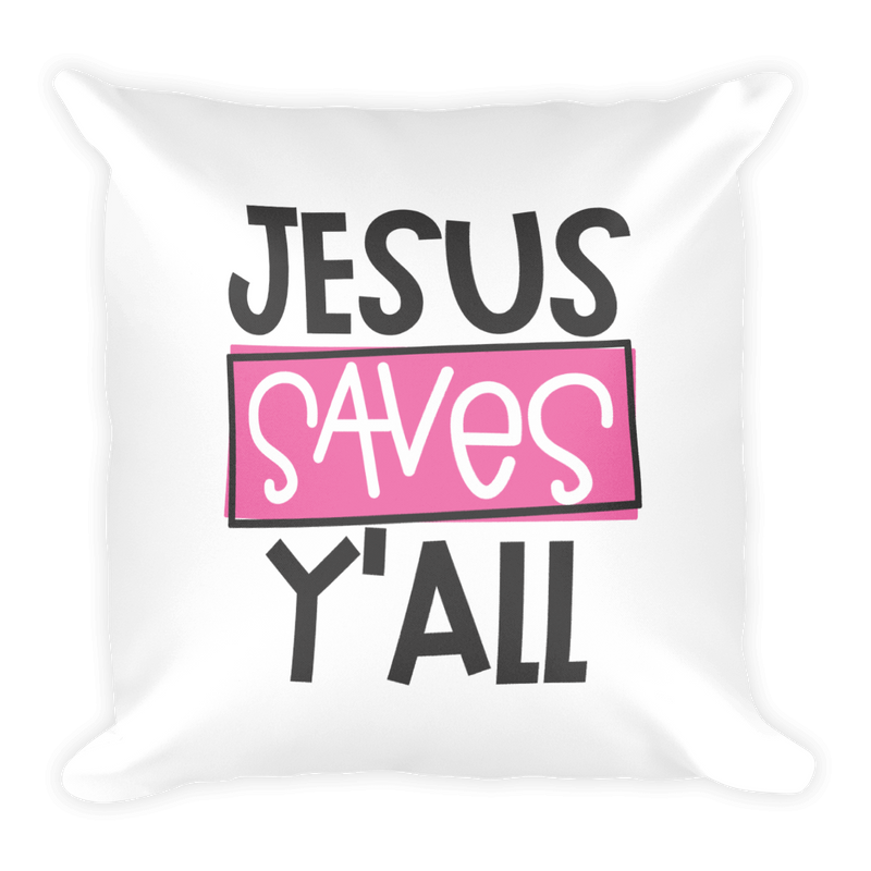 Jesus Saves Y'All - Pillow