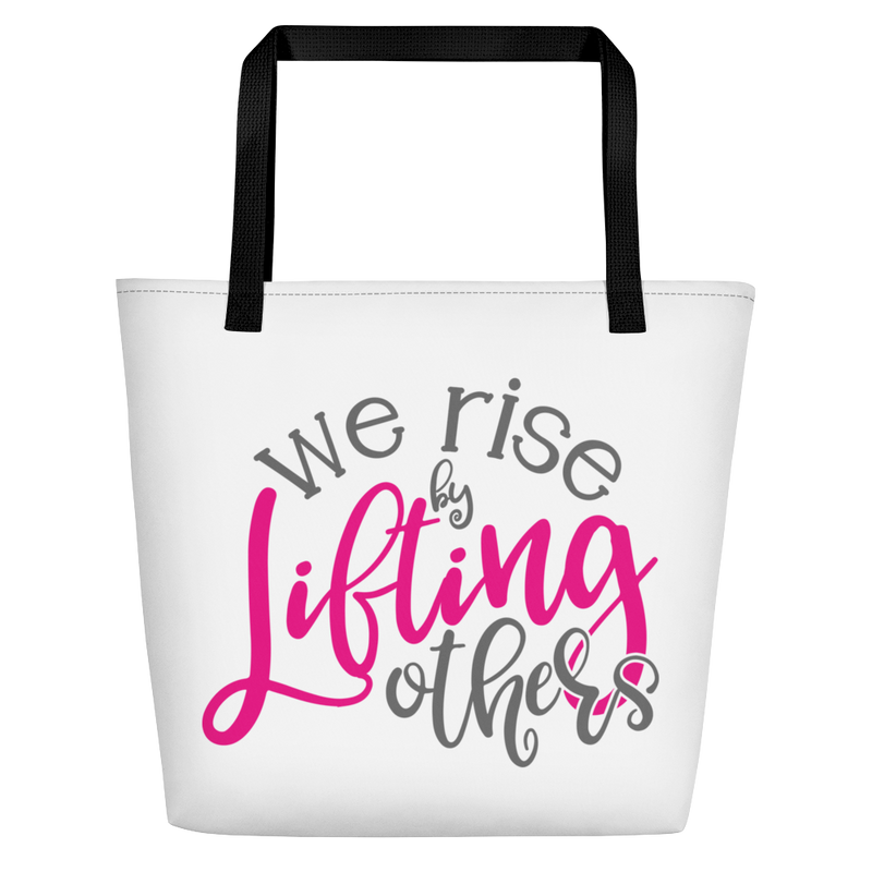 We Rise by Lifting Others - Beach Bag