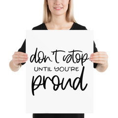 Don't Stop Until Your Proud - Poster