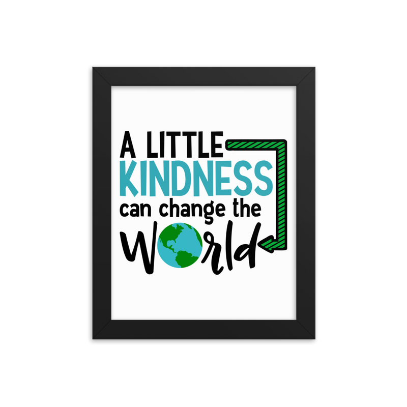 A Little Kindness Can Change the World - Blue - Framed Poster