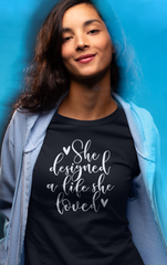 She Designed a Life - Cotton T-Shirt