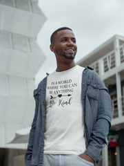 In a World Where You Can Be Anything - Cotton T-Shirt