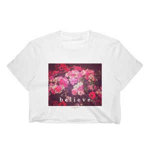 Rosebush + Believe Crop Top