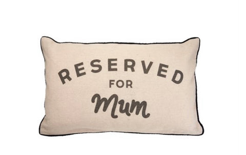 """Reserved for Mum"" Cushion"