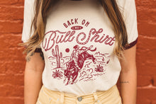 Load image into Gallery viewer, back on my bull shirt tee