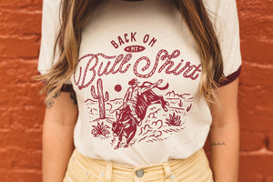 back on my bull shirt tee