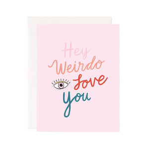 hey weirdo card