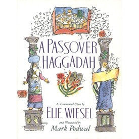 Haggadah-A Passover Haggadah-Commentary by Elie Wiesel
