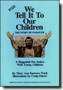 Haggadah-We Tell It To Our Children