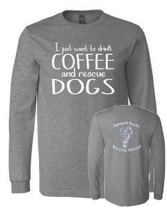 Drink Coffee & Rescue Dogs - TABR Logo - Long Sleeve Tee