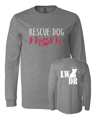 Rescue Dog Mom - LWDR Logo - Long Sleeve Tee