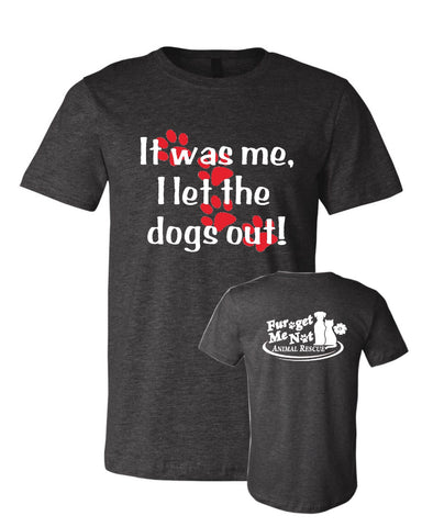 It Was Me, I Let the Dogs Out - FGMN Logo- Adult Tee