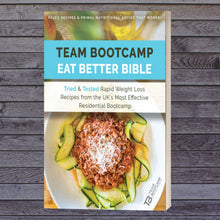 Load image into Gallery viewer, Eat Better Bible - The TEAM Bootcamp Recipe Book
