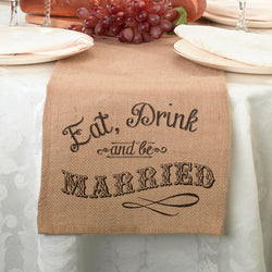 Eat, Drink and Be Married Burlap Table Runner