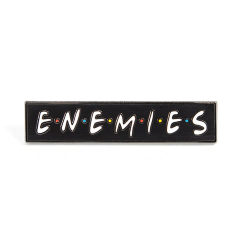 Enemies Pin