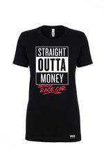 Women's Straight Outta Money Tee