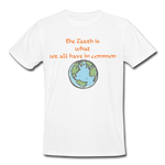 The Earth Is What We Have In Common Organic T-Shirt - white