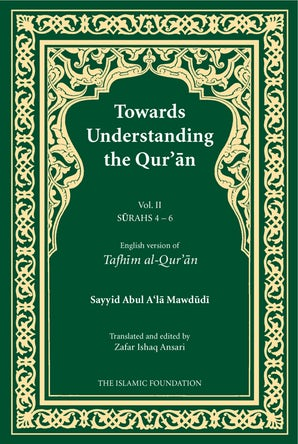 Towards Understanding the Qur'an (Tafhim al-Qur'an) Volume 2