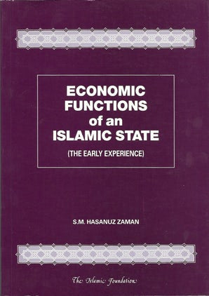 Economic Functions of an Islamic State (The Early Experience)