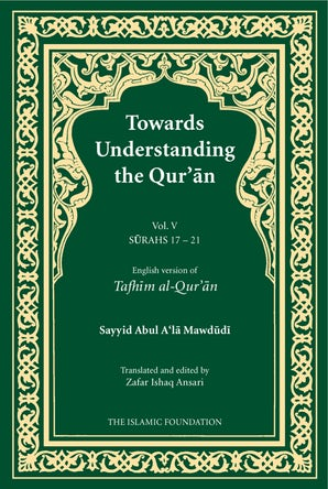 Towards Understanding the Qur'an (Tafhim al-Qur'an) Volume 5