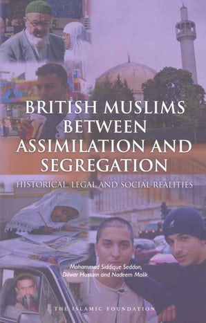 British Muslims Between Assimilation and Seggregation