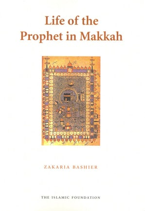 Life of Prophet in Makkah