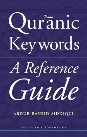 Qur'anic Keywords: A Reference Guide (Hardback)