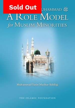 The Prophet Muhammad - A Role Model for Muslim Minorities