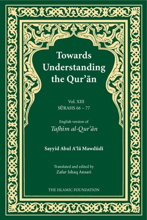 Towards Understanding the Qur'an (Tafhim al-Qur'an) Volume 13