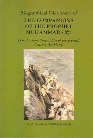 Biographical Dictionary of The Companions of Prophet Mohammad (saw)