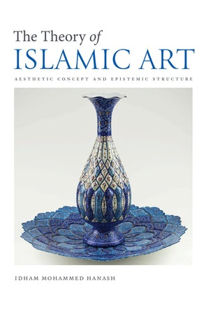 The Theory Of Islamic Art