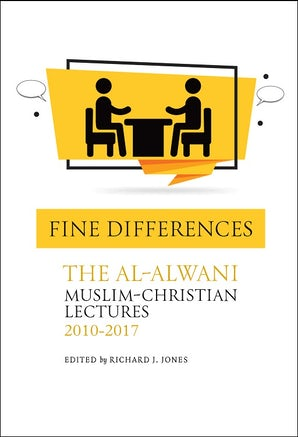 Fine Differences - The Al-Alwani Muslim-Christian Lectures