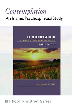 Contemplation An Islamic Psychospiritual Study (Book-In-Brief)