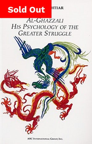 Al-Ghazzali: His Psychology of the Greater Struggle