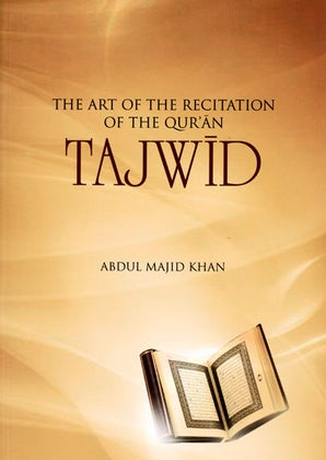 Tajwid: The Art of the Recitation of the Qur'an