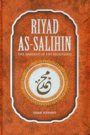 Riyad As-Salihin: The Gardens of the Righteous