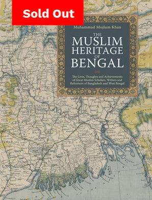 The Muslim Heritage of Bengal (Hardback)