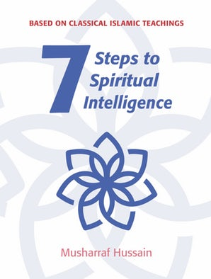 Seven Steps to Spiritual Intelligence