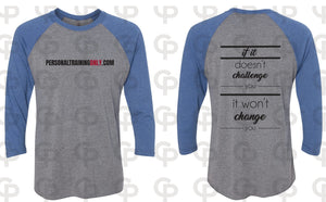 """If It Doesn't Challenge You....."" Men's Baseball Tee"