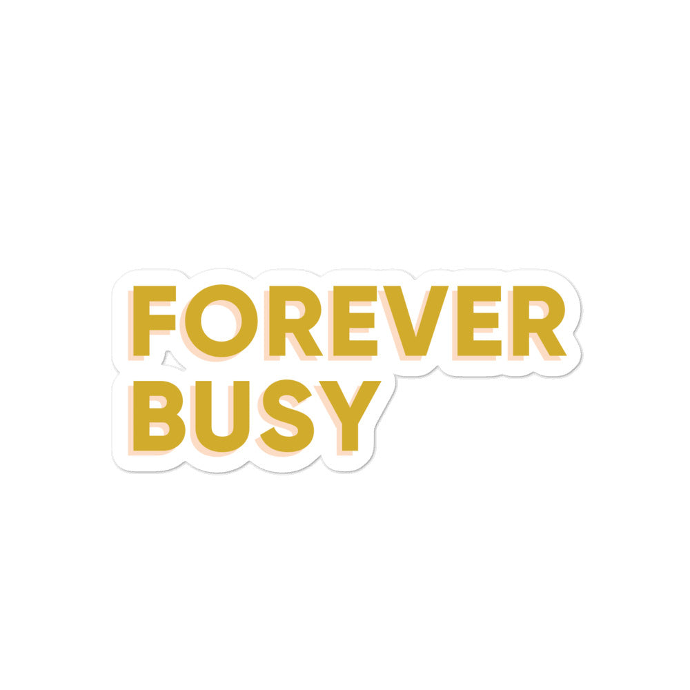 Forever Busy | Sticker