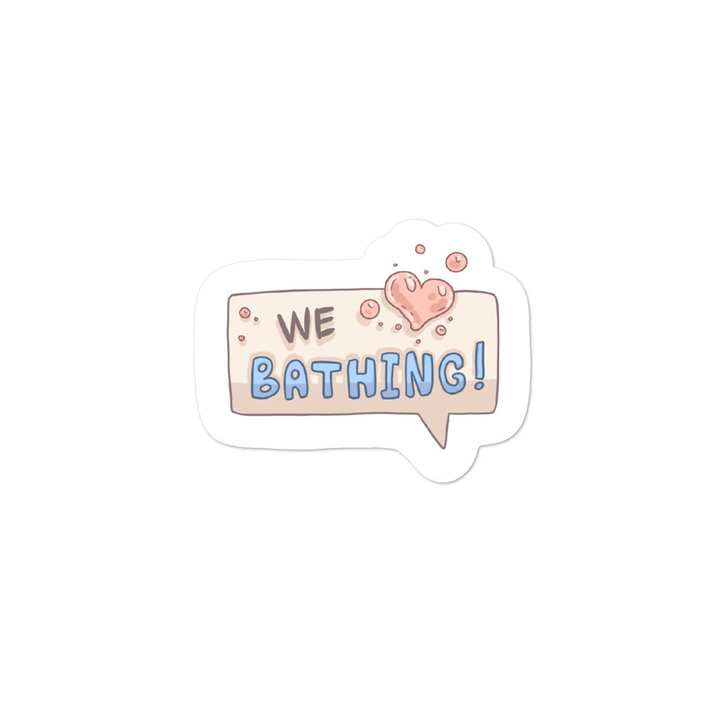 We Love Bathing Sticker on white background.