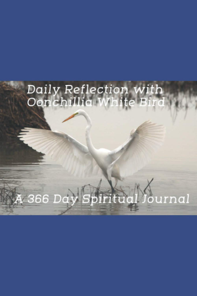 Daily Reflection with Oonchillia White Bird