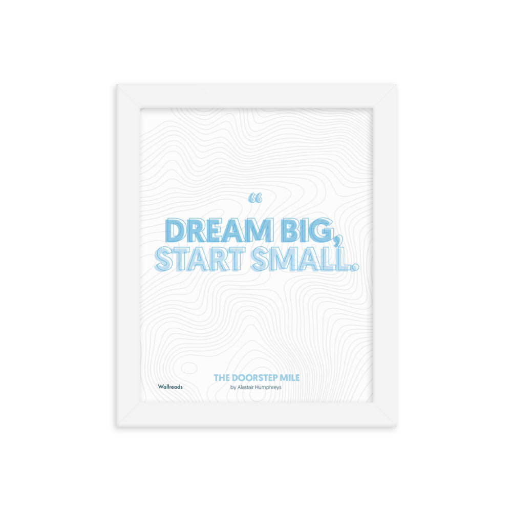 The Doorstep Mile - Dream Big Quote (Framed)